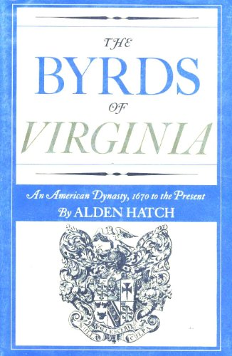 9780030664205: The Byrds of Virginia : An American Dynasty, 1670 to the Present