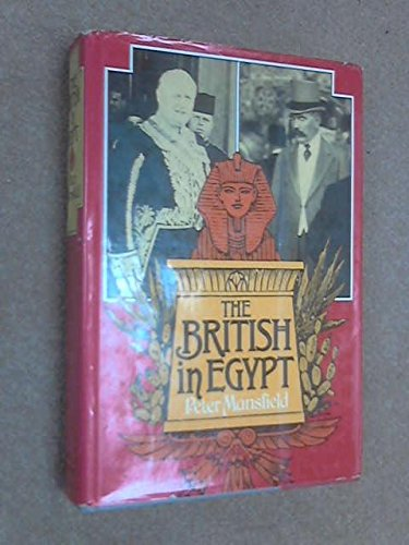 The British In Egypt: MANSFIELD, PETER