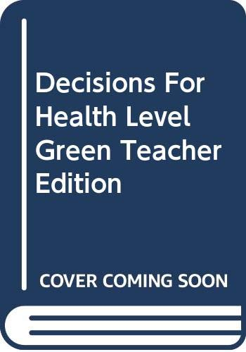Decisions for Health : Level Green: Holt, Rinehart and