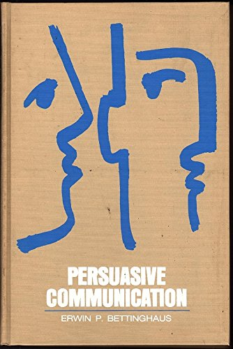 Persuasive Communication: bettinghaus, erwin