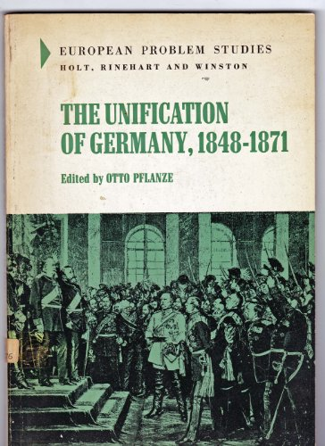 9780030666353: Unification of Germany, 1848-71 (European Problems Studies)
