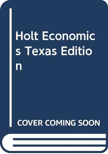 9780030666568: Holt Economics, Texas Edition