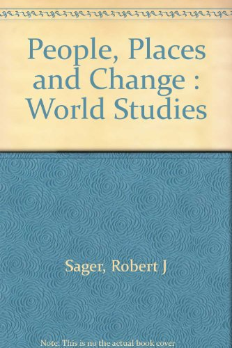 People, Places, and Change: An Introduction to World Studies: Sager, Robert J