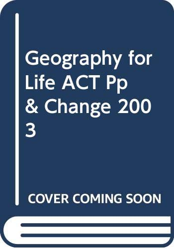 Geography for Life ACT Pp & Change 2003 (9780030667121) by N/A