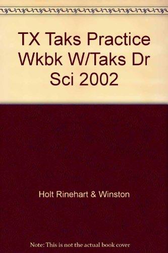9780030667763: TX Taks Practice Wkbk W/Taks Dr Sci 2002