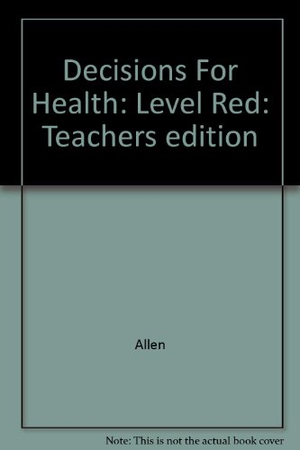 Decisions for Health : Red Edition {TEACHER EDITION}: HEALTHCARE}