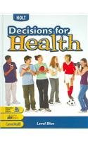 Decisions for Health : Blue Edition: Holt, Rinehart and