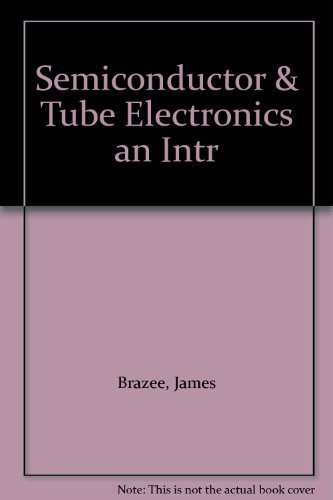 9780030670800: Semiconductor & Tube Electronics an Intr