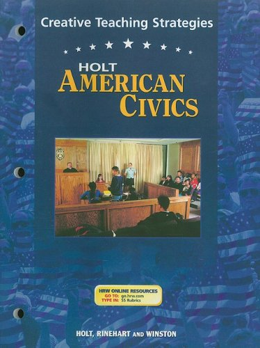 9780030676918: Holt American Civics Creative Teaching Strategies