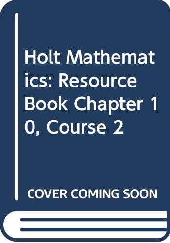 9780030679513: HOLT MIDDLE SCHOOL MATH CHAPTER 10 RESOURCE BOOK COURSE 2