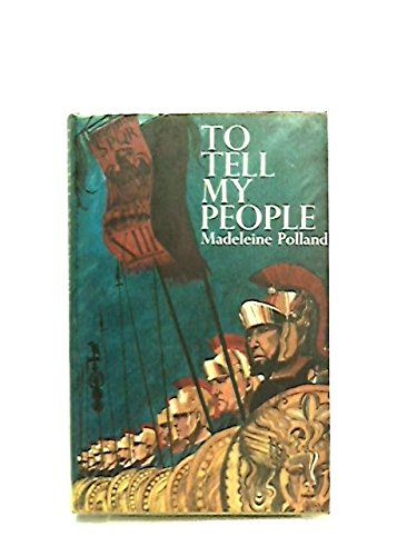 To Tell My People,: Madeleine A. Polland