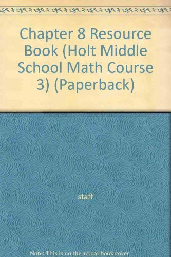 9780030679674: Chapter 8 Resource Book (Holt Middle School Math Course 3) (Paperback)