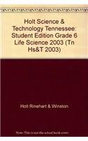 9780030679964: Holt Science & Technology Tennessee: Student Edition Grade 6 Life Science 2003 (Tn Hs&T 2003)