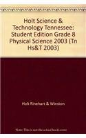9780030679988: Holt Science & Technology Tennessee: Student Edition Grade 8 Physical Science 2003 (Tn Hs&T 2003)