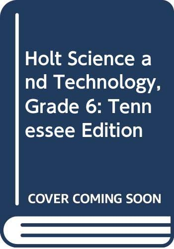 9780030680014: Holt Science and Technology, Grade 6: Tennessee Edition