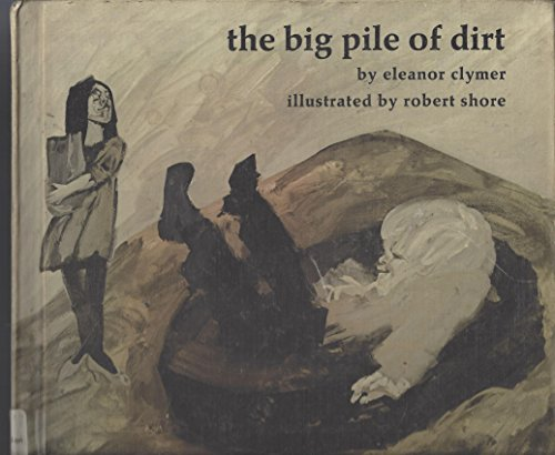 9780030680250: The Big Pile of Dirt