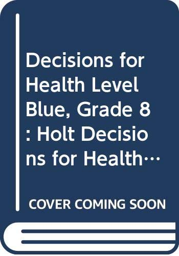 9780030681493: Decisions for Health: Student Edition, Spanish Level Blue 2005