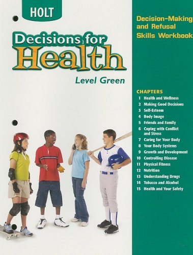9780030683466: Decisions for Health: Decision-Making and Refusal Skills Workbook Level Green Level Green