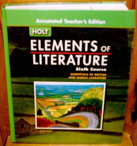 9780030683886: Elements Of Literature, Grade 12, 6th Course, Annotated Teacher's Edition