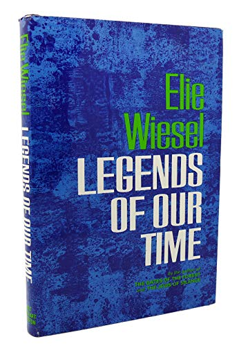 Legends of our time: Wiesel, Elie