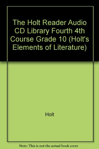 9780030684777: The Holt Reader Audio CD Library Fourth 4th Course Grade 10 (Holt's Elements of Literature)