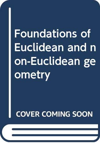 9780030684951: Foundations of Euclidean and non-Euclidean geometry