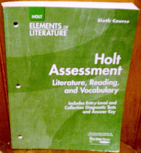 9780030685248: Holt Elements of Literature Holt Assessment Literature, Reading, and Vocabulary 6th Course