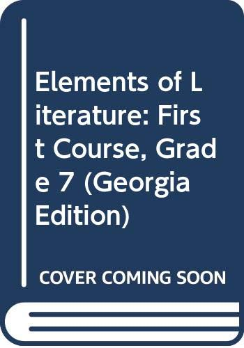 9780030686061: Elements of Literature: First Course, Grade 7 (Georgia Edition)