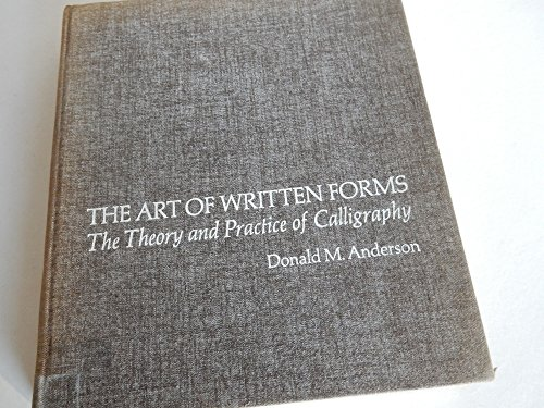 9780030686252: The art of written forms:The theory and practice of calligraphy