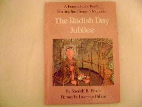 The Radish Day Jubilee (A Fraggle Rock: Sheilah B. Bruce