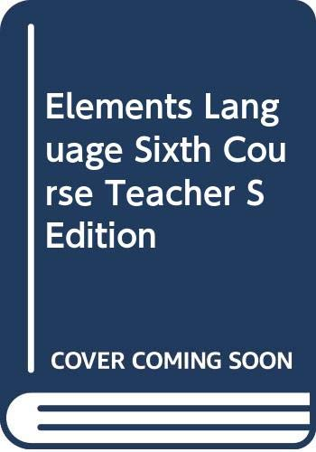 9780030687365: Elements Language Sixth Course Teacher S Edition