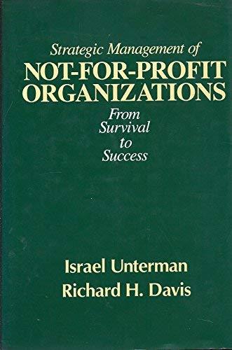 Strategic Management for Not-for-profit Organizations: Praeger Publishers Inc