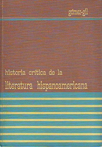 Historia Critica de la Literatura Hispanoamericana: Gomez-Gil, Orlando