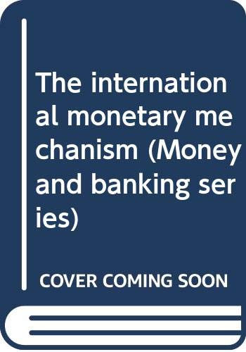 9780030690600: The International Monetary Mechanism