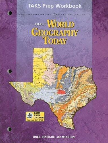 Holt World Geography Today 2003 : TAKS: Holt Rinehart &