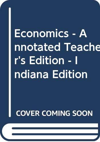 9780030690846: Economics - Annotated Teacher's Edition - Indiana Edition
