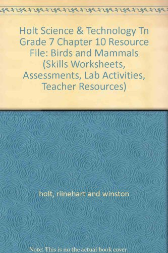 9780030691416: Holt Science & Technology Tn Grade 7 Chapter 10 Resource File: Birds and Mammals (Skills Worksheets, Assessments, Lab Activities, Teacher Resources)