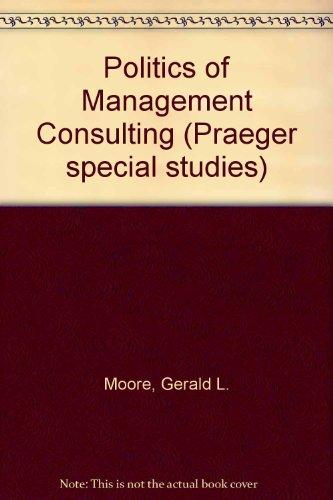 9780030692499: Politics of Management Consulting