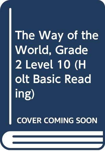 9780030692666: The Way of the World, Grade 2 Level 10 (Holt Basic Reading)