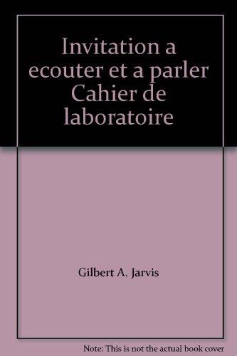 9780030692932: Invitation a ecouter et a parler Cahier de laboratoire [Paperback] by Gilbert...