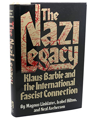 9780030693038: The Nazi Legacy: Klaus Barbie and the International Fascist Connection