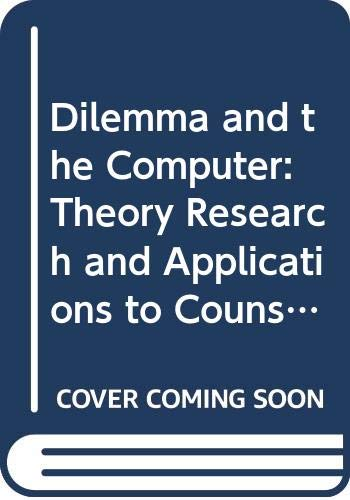 9780030693137: Dilemma and the Computer: Theory Research and Applications to Counselling