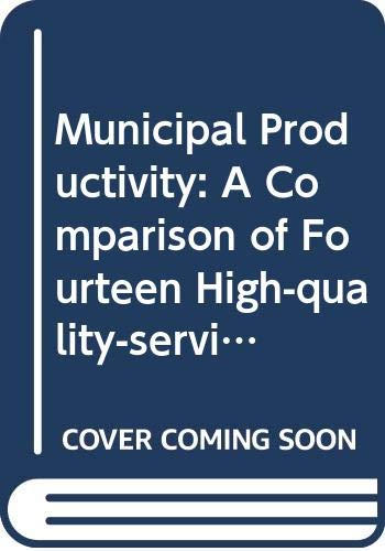 9780030693878: Municipal Productivity: A Comparison of Fourteen High-quality-service Cities