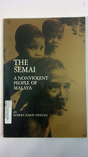 9780030695353: The Semai: A Nonviolent People of Malaya (Case Studies in Cultural Anthropology)