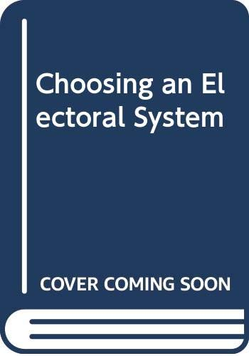 9780030695469: Choosing an Electoral System: Issues and Alternatives (American Political Parties and Elections)