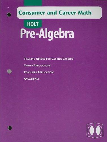 Holt Pre-Algebra: Consumer and Career Math with: RINEHART AND WINSTON
