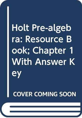 Holt Pre-Algebra: Resource Book: Chapter 1 with: RINEHART AND WINSTON