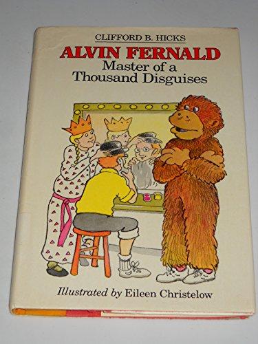 Alvin Fernald, Master of a Thousand Disguises: Hicks, Clifford B., Christelow, Eileen
