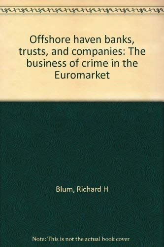 9780030696299: Offshore haven banks, trusts, and companies: The business of crime in the Euromarket