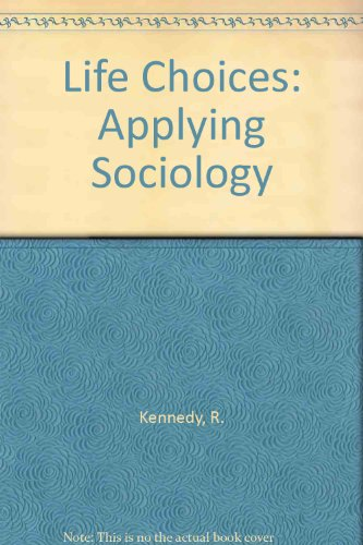 9780030696343: Life Choices: Applying Sociology
